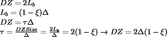 \\ DZ = 2L_b \\ L_b=(1-\xi)\Delta \\ DZ = \tau \Delta \\ \tau = \frac{DZSize}{\Delta}=\frac{2L_b}{\Delta}=2(1-\xi) \rightarrow  DZ = 2\Delta (1-\xi)